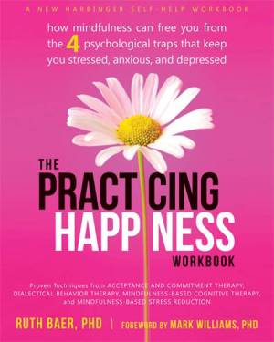 Cover of the book The Practicing Happiness Workbook.